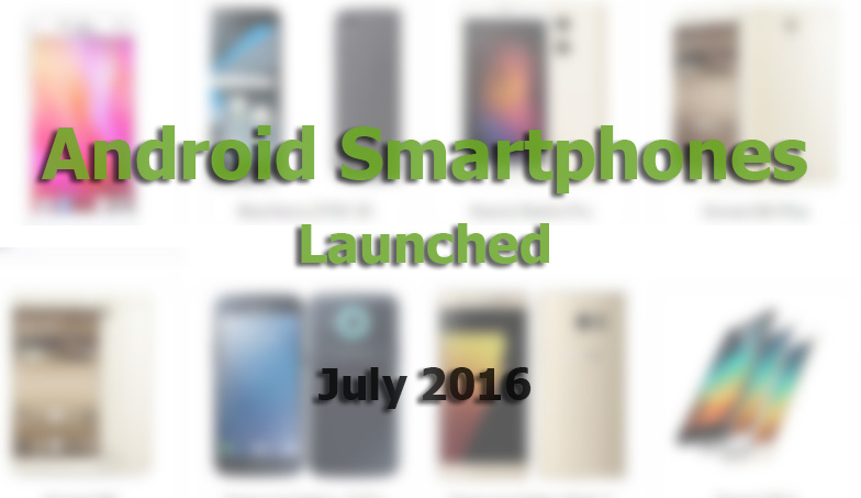 smarpthones launched in july 2016