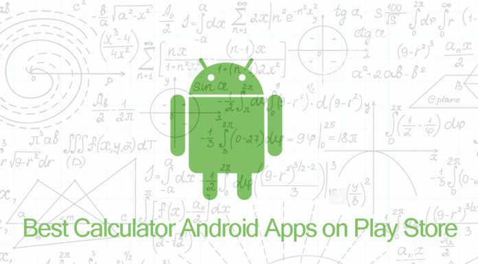 Best Calculator Android Apps on Play Store