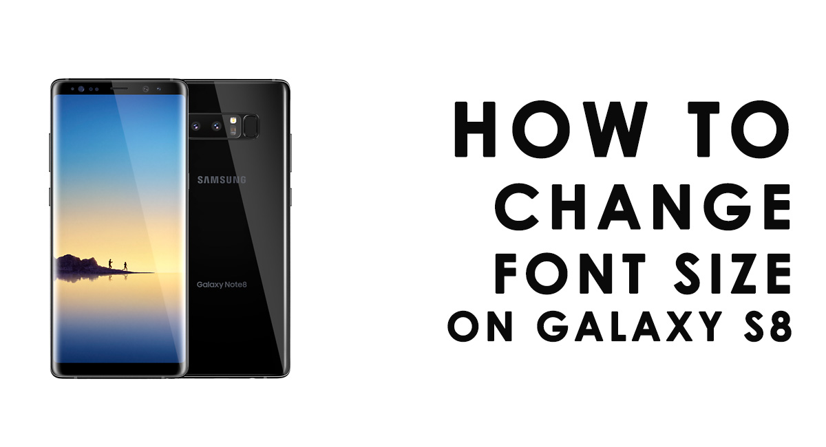 change font size on galaxy note 8