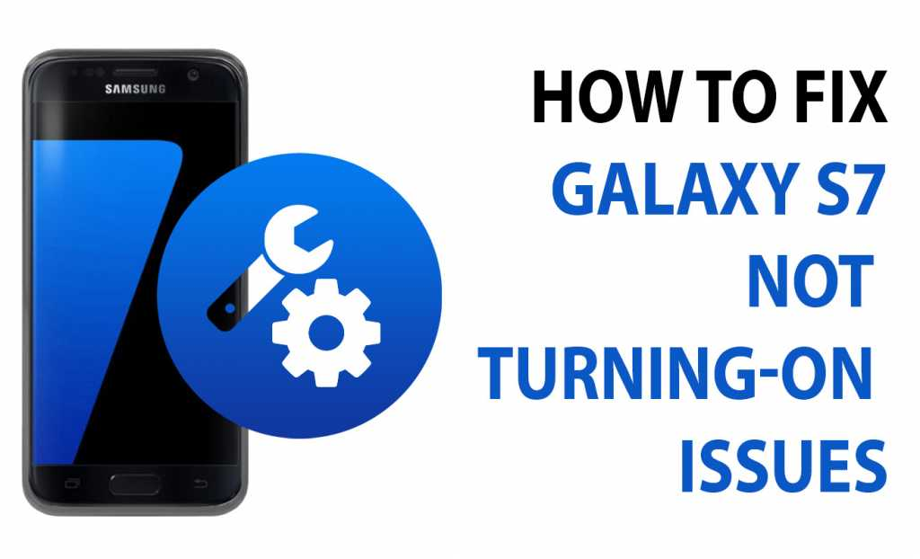 fix galaxy s7 not turning on issues