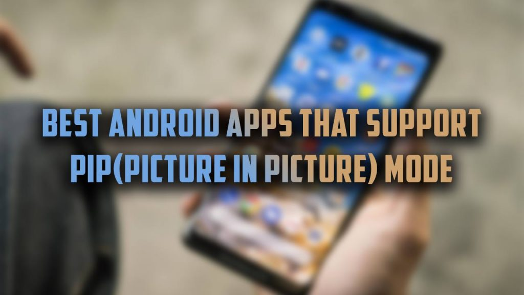 Android Apps with PiP mode