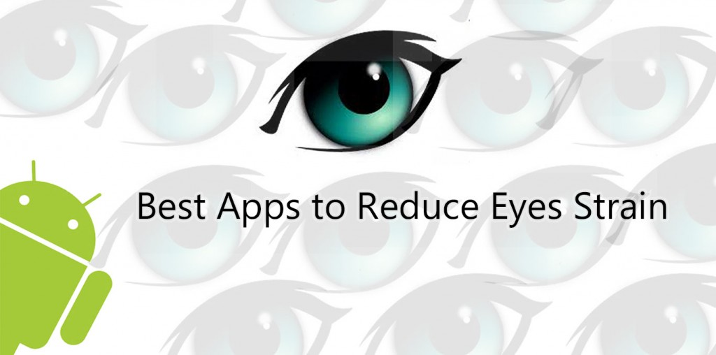 Best Android Apps to Reduce Eyes Strain
