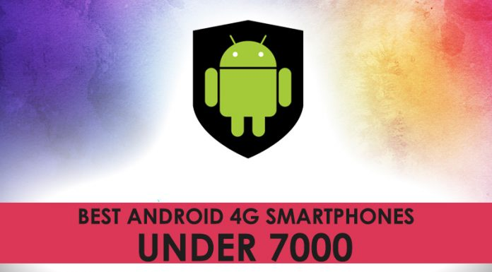 best android 4G smartphones under 7000