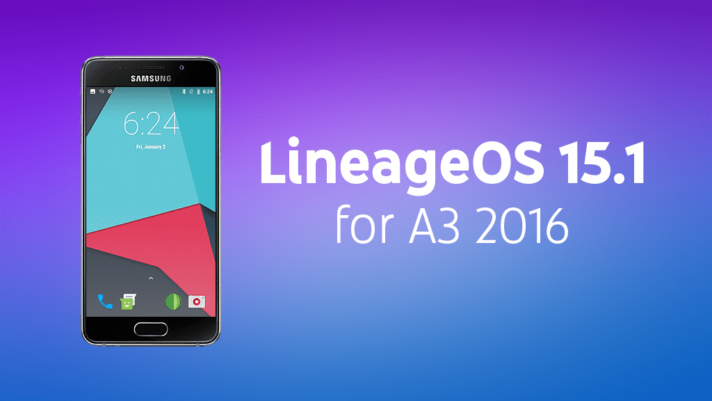 Install LineageOS 15.1 on Samsung Galaxy A3 2016