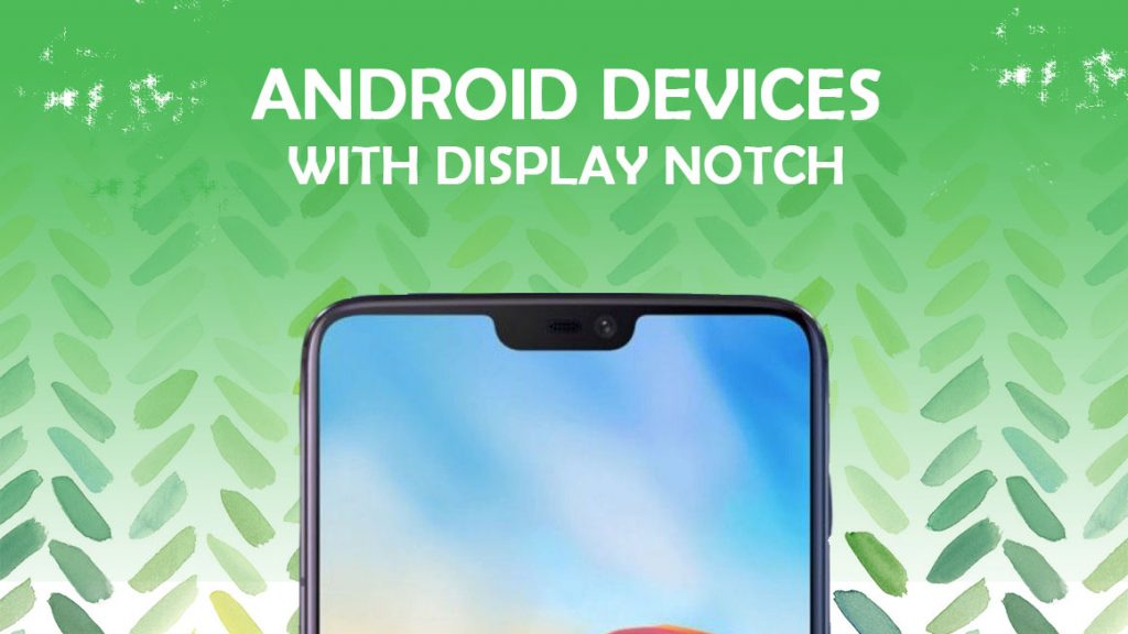 android smartphones with a display notch 2018