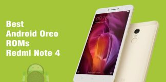 Best Android Oreo ROMs for Xiaomi Redmi Note 4