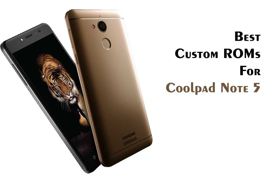Best Custom ROMs for Coolpad Note 5