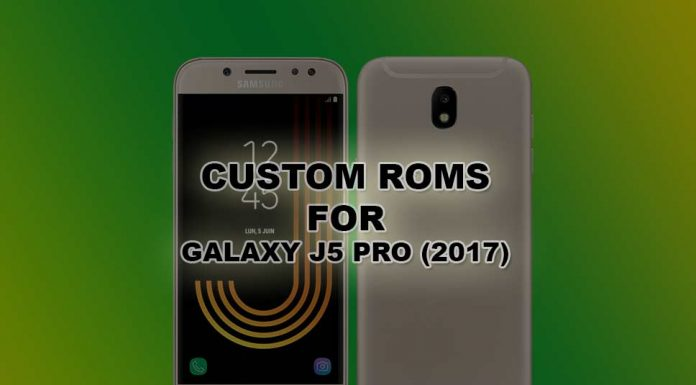 Best Android Oreo custom roms for Samsung Galaxy J5 Pro (2017)