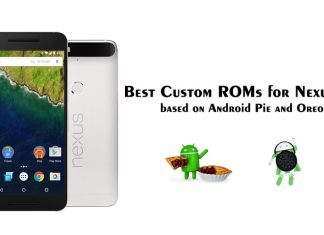 Best Custom ROMs for Nexus 6P based on Android Pie and Oreo