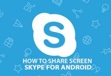 How to share screen on Skype for Android?