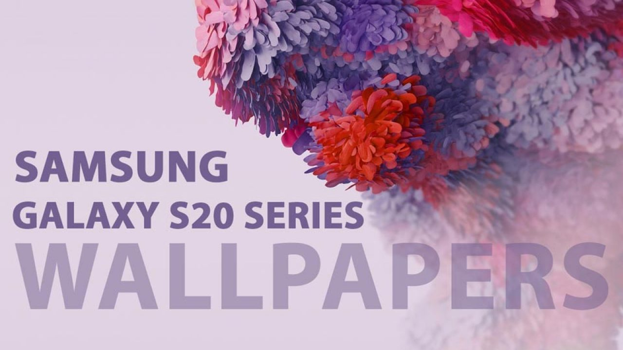 Samsung Galaxy S20 Wallpapers Leak Depicts Four Color Variants Goandroid