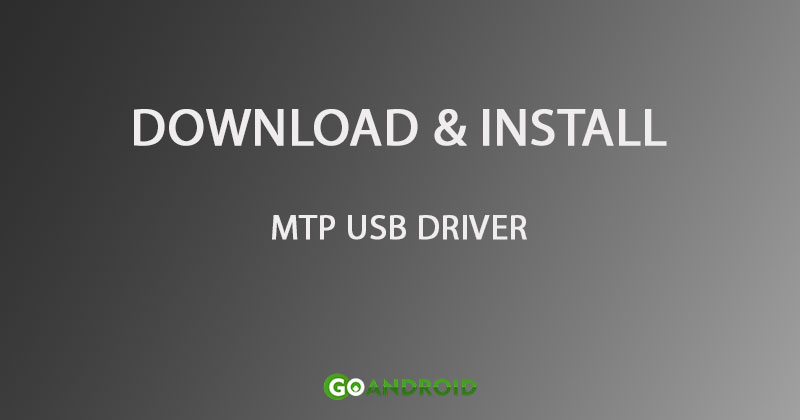 How to download and install MTP USB drivers