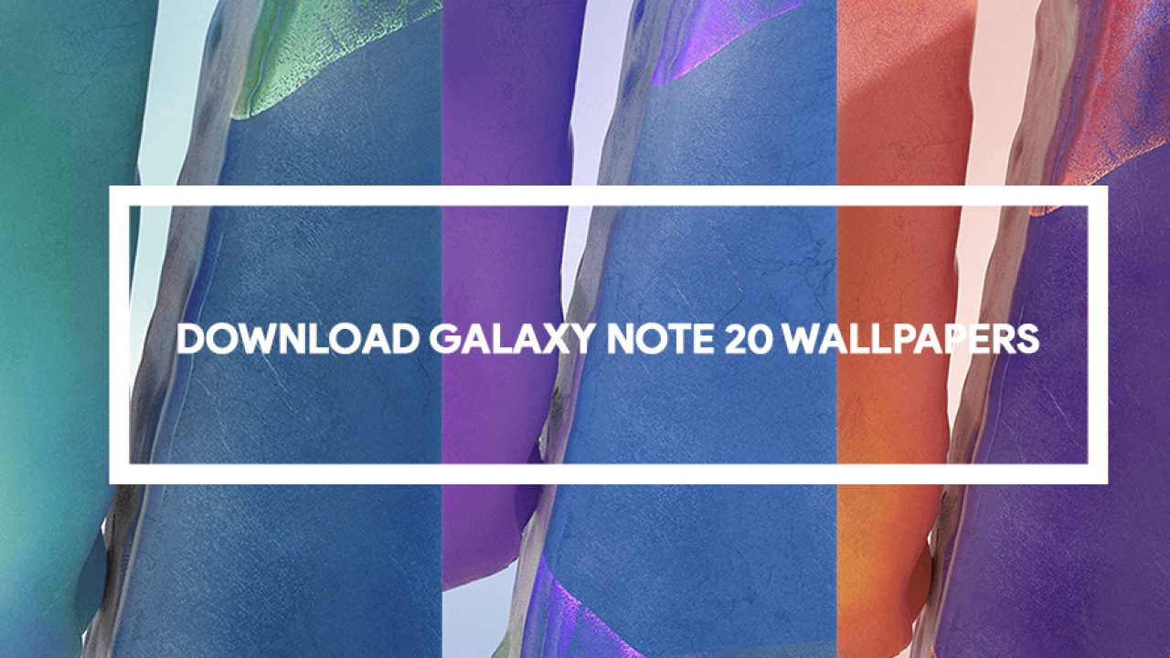 Samsung Galaxy Note 20 Leaked Wallpapers Now Available For Download Goandroid