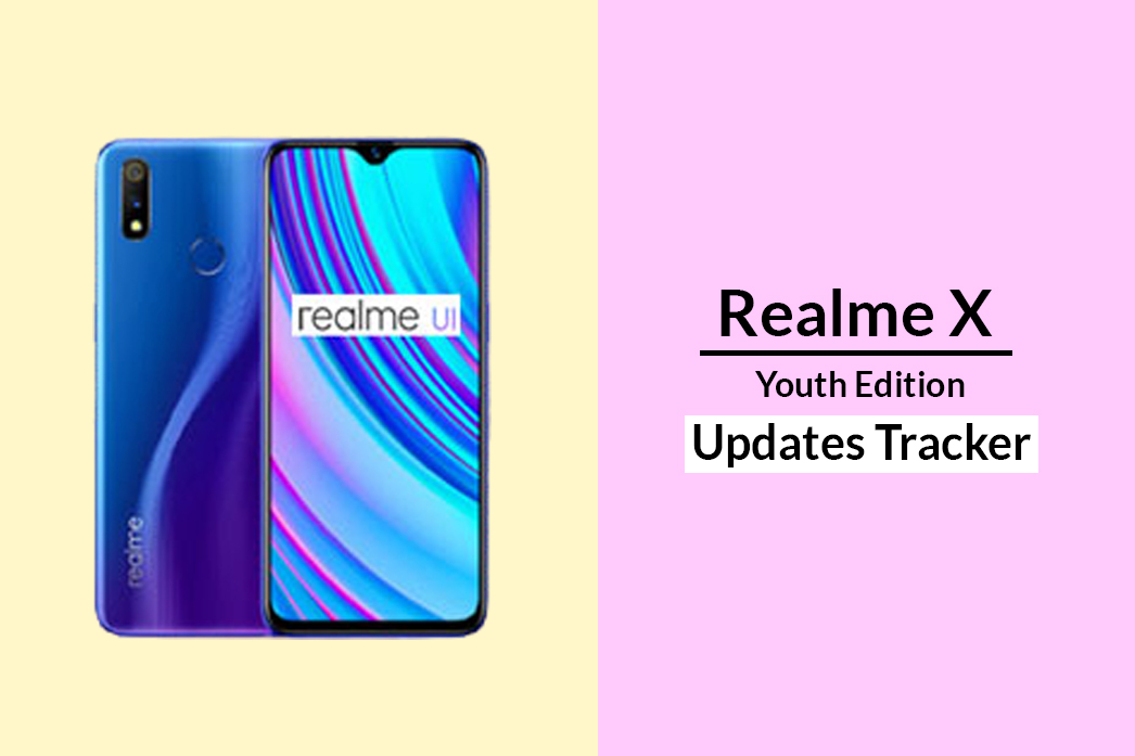 Realme X Youth Edition Updates Tracker